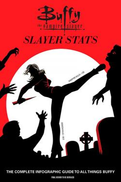 Slayer Stats: The Complete Infographic Guide to All Things Buffy