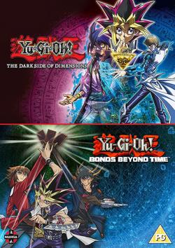 Yu-Gi-Oh: Bonds Beyond Time & The Dark Side of Dimensions