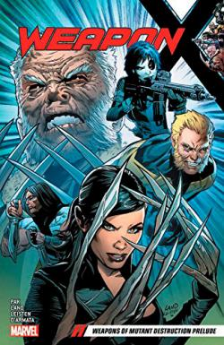 Weapon X Vol 1: Weapons of Mutant Destruction Prelude