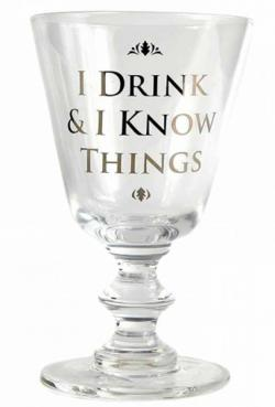 Wine Glass: I Drink and I Know Things