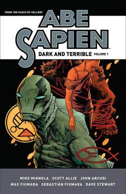 Abe Sapien: Dark and Terrible Vol 1