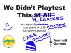 We Didnt Playtest This: Legacies