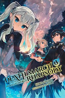 Death March to the Parallel World Rhapsody Light Novel 3