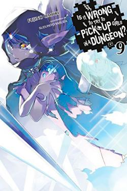 Is It Wrong To Try To Pick Up Girls in a Dungeon Novel 9