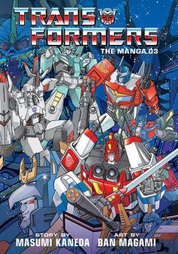 Transformers: The Manga Vol 3