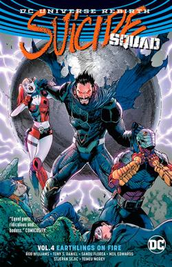 Suicide Squad Rebirth Vol 4: Earthlings on Fire