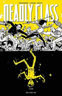 Deadly Class Vol 4: Die For Me