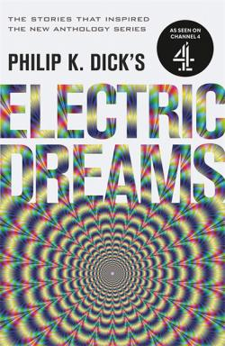 Philip K. Electric Dreams: Volume 1