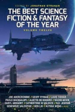The Best Science Fiction And Fantasy of the Year Vol 12