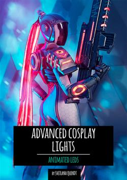 The Book of Advanced Cosplay Lights - Animated LEDS