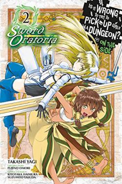Is it Wrong to Pick Up Girls Dungeon Sword Oratoria Vol 2
