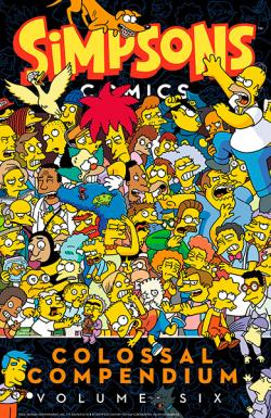 Simpsons Comics Colossal Compendium volume 6