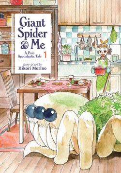 Giant Spider & Me: A Post-Apocalyptic Tale Vol 1