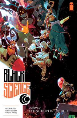 Black Science Vol 7: Extinction is the Rule