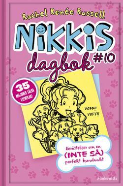 Nikkis dagbok 10: Berättelser om en (inte så) perfekt hundvakt