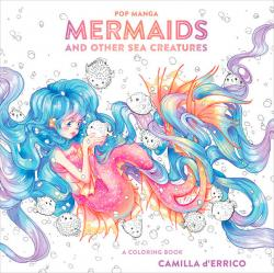 Pop Manga Mermaids and Other Sea Creatures, A Coloring Book