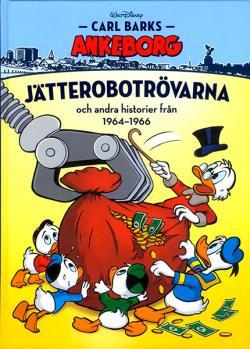 Carl Barks Ankeborg - bok 17: Jätterobotrövarna