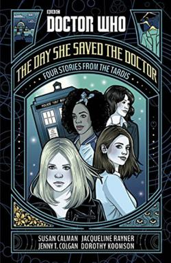 The Day She Saved the Doctor: Four Stories from the Tardis