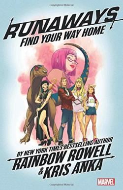Runaways by Rainbow Rowell Vol 1: Find Your Way Home