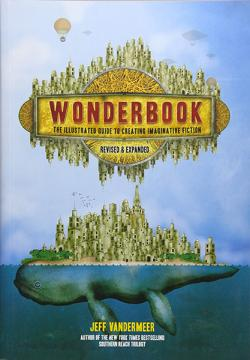 Wonderbook: The Illustrated Guide to Creating Imaginative Fiction