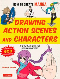 Drawing Action Scenes and Characters: The Ultimate Bible