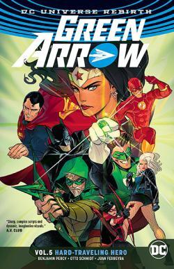 Green Arrow Rebirth Vol 5: Hard Traveling Hero
