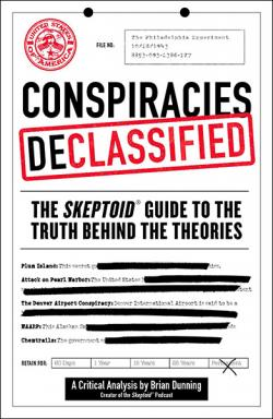 Conspiracies Declassified: The Skeptoid Guide