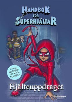 Handbok för Superhjältar - Hjälteuppdraget