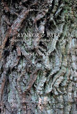 Rynkor & Bark: Skogsträd i ett humanistisk perspektiv
