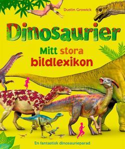 Dinosaurier: Mitt stora bildlexikon