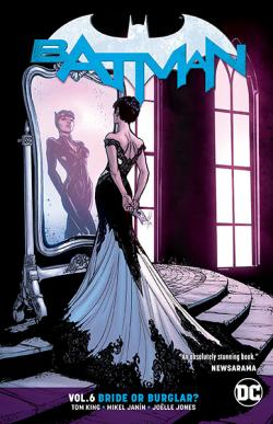 Batman Vol 6: Bride or Burglar?