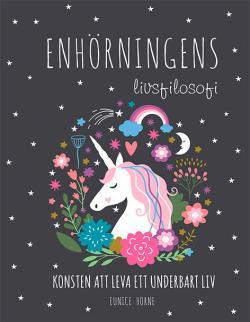 Enhörningens livsfilosofi: Konsten att leva ett underbart liv