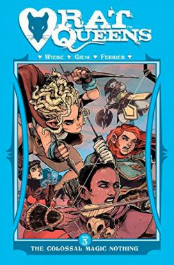 Rat Queens Vol 5: Colossal Magic Nothing