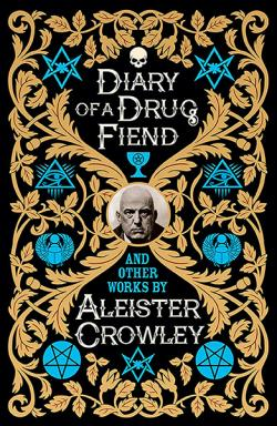 Diary of A Drug Fiend and Other Works