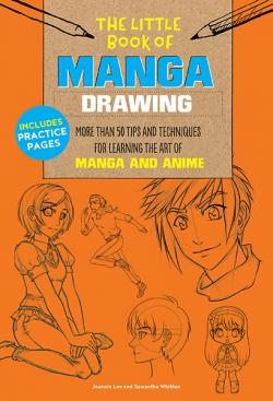 The Little Book of Manga Drawing: More Than 50 Tips and Techniques