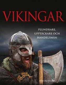 Vikingar - Plundrare, upptäckare, handelsmän
