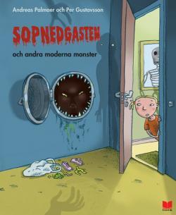 Sopnedgasten och andra moderna monster