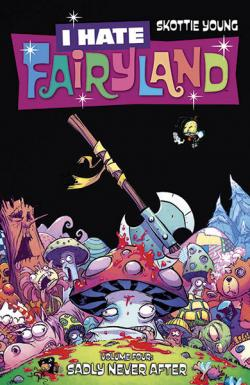 I Hate Fairyland Vol 4: Sadly Never After
