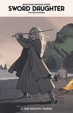 Sword Daughter Vol 1: She Brightly Burns