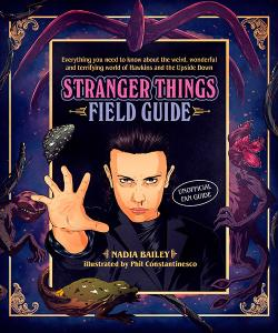 The Stranger Things Field Guide