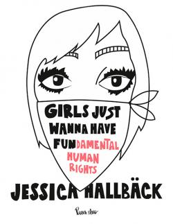 Girls Just Wanna Have Fun(damental Human Rights)