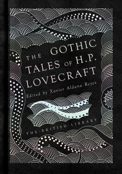 The Gothic Tales of H P Lovecraft