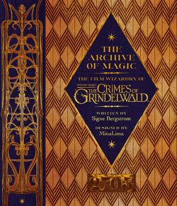 The Archive of Magic: Fantastic Beasts: The Crimes of Grindelwald