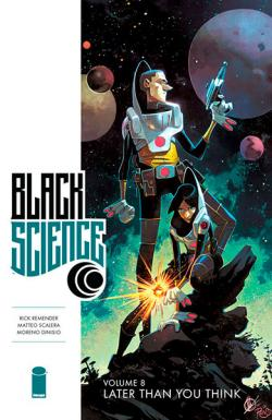 Black Science Vol 8: Later Than You Think