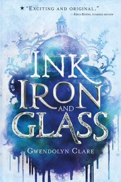 Ink, Iron and Glass