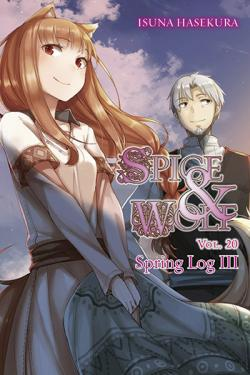 Spice & Wolf Novel 20: Spring Log III