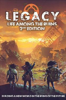 Legacy - Life Among the Ruins Core Rulebook