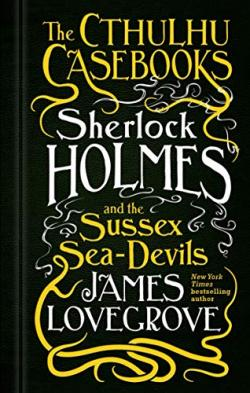 Sherlock Holmes and the Sussex Sea-Devils