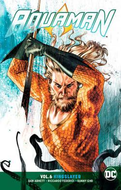 Aquaman Vol 6: Kingslayer