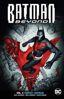 Batman Beyond Rebirth Vol 4: Target Batman